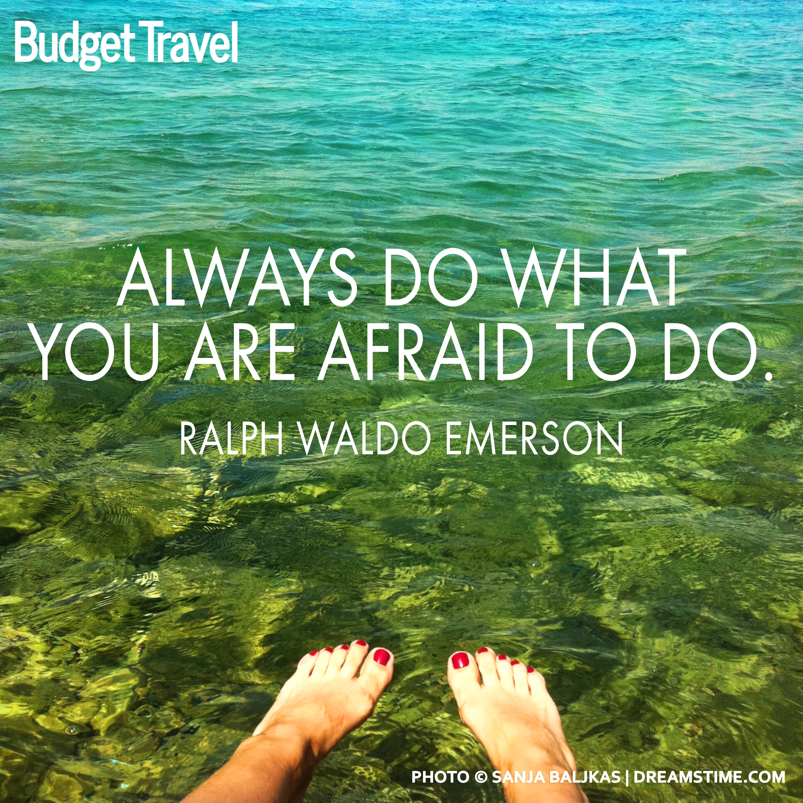 20 Of The Most Inspiring Travel Quotes Of All Time: Always-do-what-youre-afraid-to-do-travel-quote-472015