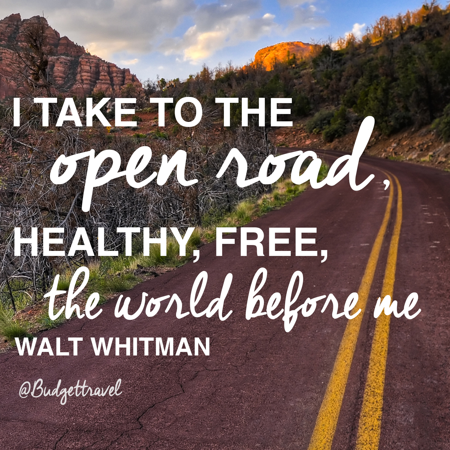 i-take-to-the-open-road-travel-quote-472015-1982_original